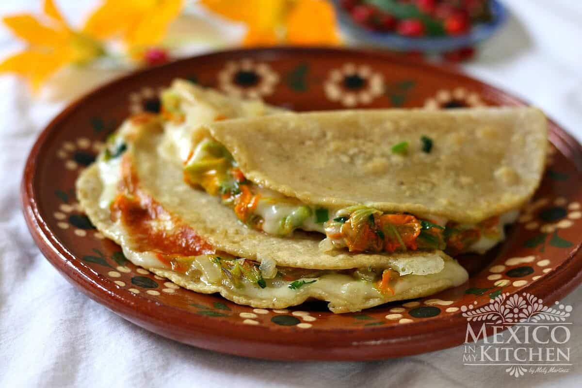 squash blossoms quesadillas | Easy Mexican recipe