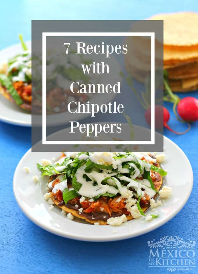 7 recipes using canned chipotle in adobo peppers | Mexican recipes